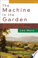 The Machine in the Garden   Technology and the Pastoral Ideal in America