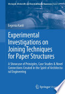EXPERIMENTAL INVESTIGATIONS ON JOINING TECHNIQUES FOR PAPER STRUCTURES Book