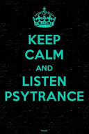 Keep Calm and Listen Psytrance Planner