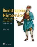 Bootstrapping Microservices with Docker  Kubernetes  and Terraform