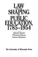 Law and the Shaping of Public Education  1785 1954