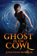 Ghost in the Cowl (Ghost Exile #1)