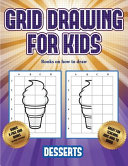 Books on how to Draw (Grid Drawing for Kids - Desserts)