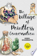 The Village Of Pointless Conversation