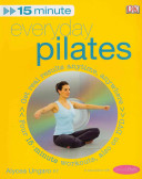 Fifteen Minute Everyday Pilates