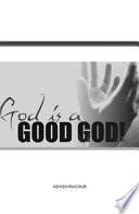 God is a Good God Book