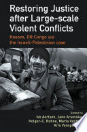 Restoring Justice After Large Scale Violent Conflicts