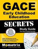 Gace Early Childhood Education Secrets Study Guide