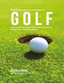 Peak Performance Meal Recipes for Golf  Improve Muscle Growth and Drop Excess Fat to Swing Faster Than Ever Before