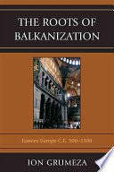The Roots Of Balkanization