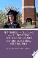 Teaching  Including  and Supporting College Students with Intellectual Disabilities