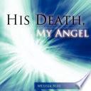 His Death  My Angel