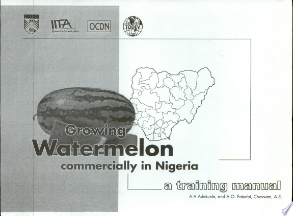 Growing watermelon commercially in Nigeria  a training manual