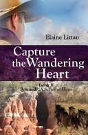 Capture the Wandering Heart