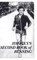 Jim Fixx s Second Book of Running
