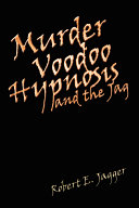 Murder Voodoo Hypnosis and the Jag