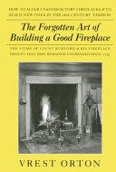 The Forgotten Art of Building a Good Fireplace