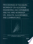 Proceedings Of The Eighth Workshop On Algorithm Engineering And Experiments And The Third Workshop On Analytic Algorithmics And Combinatorics