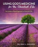Using God s Medicine for the Abundant Life Book