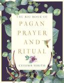 The Big Book of Pagan Prayer and Ritual Pdf/ePub eBook