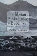 The Tibetan Assimilation of Buddhism   Conversion  Contestation  and Memory