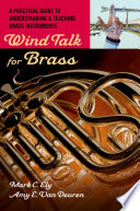 Wind Talk for Brass   A Practical Guide to Understanding and Teaching Brass Instruments