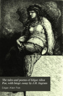 The tales and poems of Edgar Allan Poe  with biogr  essay by J H  Ingram