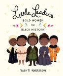Little Leaders  Bold Women in Black History