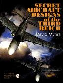 Secret Aircraft Designs of the Third Reich