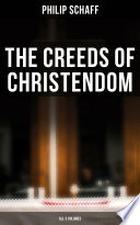 The Creeds of Christendom  All 3 Volumes