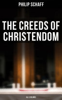 The Creeds of Christendom (All 3 Volumes)