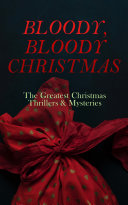 Pdf BLOODY, BLOODY CHRISTMAS – The Greatest Christmas Thrillers & Mysteries Telecharger