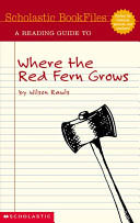A Reading Guide to Where the Red Fern Grows by Wilson Rawls Book