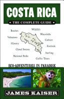 Costa Rica: The Complete Guide