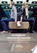 Reframing Immersive Theatre
