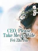 CEO, Please Take Me As Wife Pdf/ePub eBook