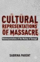 Pdf Cultural Representations of Massacre