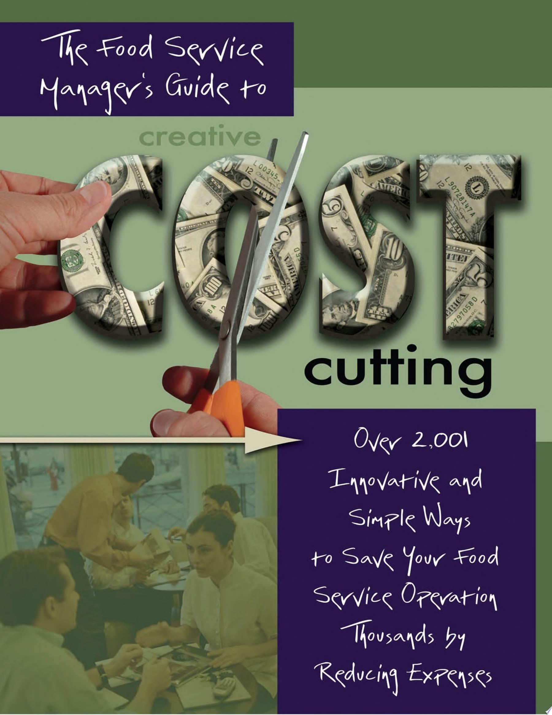 The Food Service Manager s Guide to Creative Cost Cutting