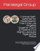 Criminal Self Defense for Misdemeanor Trial in the Los Angeles Superior Court   Federal Civil Rights Lawsuits Against the Police