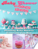Baby Shower Games Ideas: Planning Baby Shower Games the Fun Way