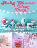 Baby Shower Games Ideas  Planning Baby Shower Games the Fun Way