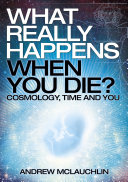 What Really Happens When You Die