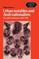 Urban Notables and Arab Nationalism