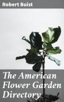 The American Flower Garden Directory Pdf/ePub eBook