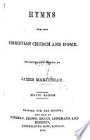 Hymns for the Christian Church and Home  Collected and edited by J  Martineau  Ninth edition