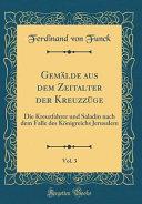 Gemälde aus dem Zeitalter der Kreuzzüge, Vol. 3