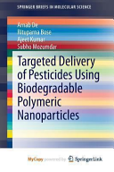 targeted delivery of pesticides using biodegradable polymeric nanoparticles bose rituparna de arnab kumar ajeet mozumdar subho