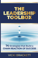 The Leadership Toolbox: 14 Strategies that Build a Chain Reaction of Success Book
