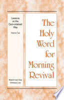 The Holy Word For Morning Revival Lessons On The God Ordained Way Volume 2