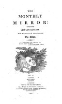 THE MONTHLY MIRROR: REFLECTING MEN AND MANNERS. WITH STRUCTURES ON THEIR EPITOME. THE STAGE. ebook